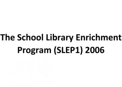 The School Library Enrichment Program (SLEP1) 2006