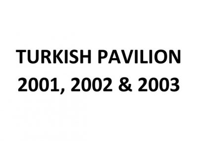 The Turkish Pavilion 2001 – 2003